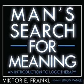 Man's Search for Meaning  An Introduction to Logotherapy