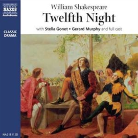 Audiobook Twelfth Night  - author William Shakespeare   - read by A group of actors